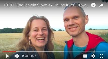 101% – unsere Crowdfundingkampagne für SlowSex Onlinekurs!