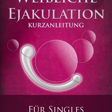 """eBook """"Weibliche Ejakulation Kurzanleitung"""" für Webinarteilnehmer"""
